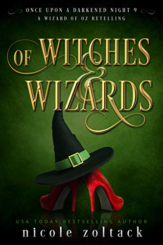Of Witches and Wizards Once Upon a Darkened Night Zoltack Nicole