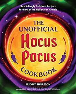 The Unofficial Hocus Pocus Cook Bewitchingly Delicious Recipes for Fans of the Halloween Classic Thoreson Bridget Cook Food Wine