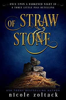 Of Straw and Stone Once Upon a Darkened Night Zoltack Nicole