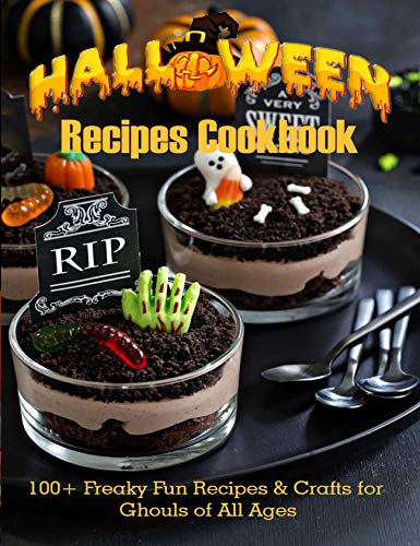 Halloween Recipes Cook Freaky Fun Recipes Crafts for Ghouls of All Ages GARIBOVIC ADELISA Cook Food Wine