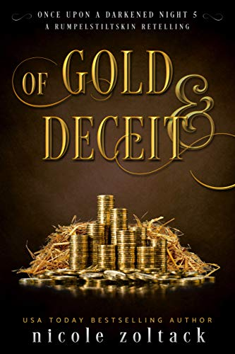 Of Gold and Deceit Once Upon a Darkened Night Zoltack Nicole