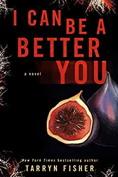 I Can Be A Better You A shocking psychological thriller Fisher Tarryn