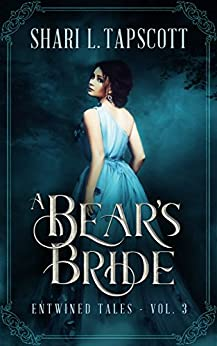 A Bear s Bride A Retelling of East of the Sun West of the Moon Entwined Tales Tapscott Shari L