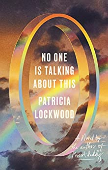 No One Is Talking About This A Novel Lockwood Patricia Literature Fiction