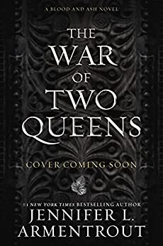 The War of Two Queens Blood And Ash Series Armentrout Jennifer L Paranormal Romance
