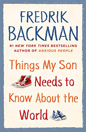 Things My Son Needs to Know about the World Backman Fredrik Humor Entertainment
