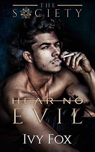Hear No Evil A Secret Society Enemies to Lovers College Romance The Society Fox Ivy Lancaster Michelle Romance