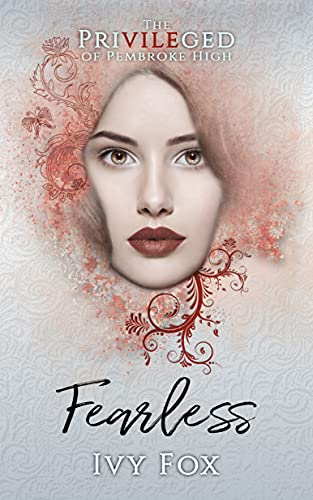 Fearless A High School Bully Romance The Privileged of Pembroke High Fox Ivy
