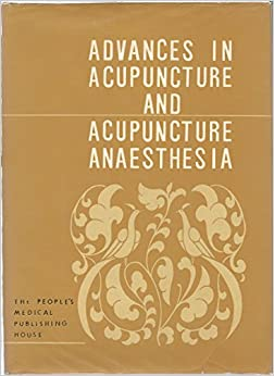 Advances in Acupuncture and Acupuncture Anaesthesia Peoples Medical Pub