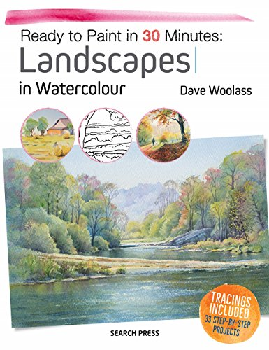 Ready to Paint in Minutes Landscapes in Watercolour Woolass Dave