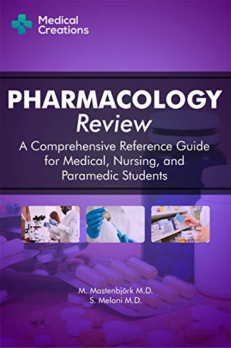 Pharmacology Review A Comprehensive Reference Guide for Medical Nursing and Paramedic Students Mastenbj rk M D M Meloni M D S Creations Medical Professional Technical