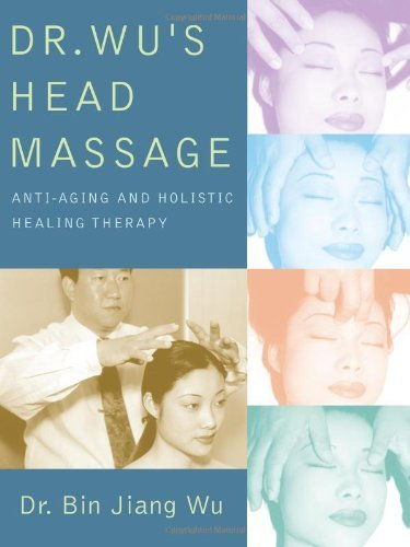 Dr Wu s Head Massage Anti Aging and Holisitic Healing Therapy Wu Bin Jiang Health Fitness Dieting