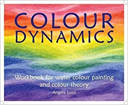 Colour Dynamics Work for Water Colour Painting and Colour Theory Lord Angela