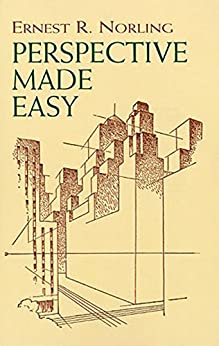 Perspective Made Easy Dover Art Instruction Norling Ernest R Arts Photography