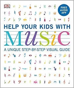 Help Your Kids with Music Ages Grades A Unique Step Step Visual Guide Free Audio App Vorderman Carol