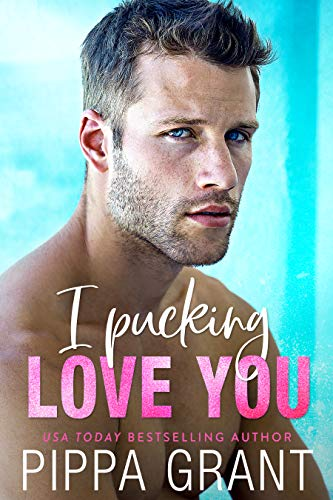 I Pucking Love You The Copper Valley Thrusters Grant Pippa Literature Fiction