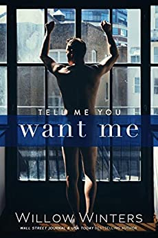 Tell Me You Want Me Winters Willow Literature Fiction