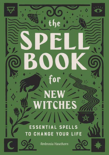 The Spell for New Witches Essential Spells to Change Your Life Hawthorn Ambrosia