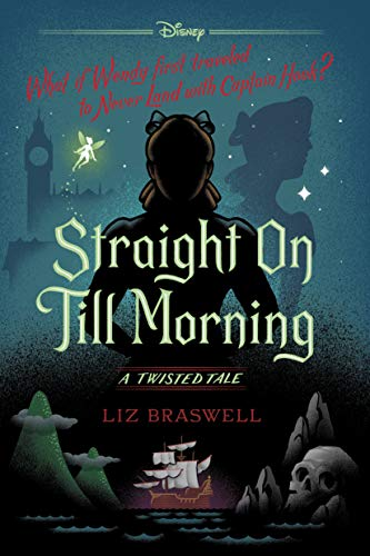 Straight On Till Morning A Twisted Tale Twisted Tale A Braswell Liz