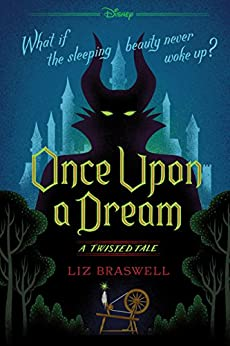 Once Upon a Dream A Twisted Tale Twisted Tale A Braswell Liz