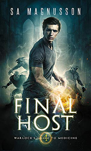 Final Host Warlock s Guide to Medicine Magnusson SA Mystery Thriller Suspense