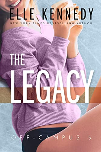 The Legacy Off Campus Kennedy Elle Contemporary Romance