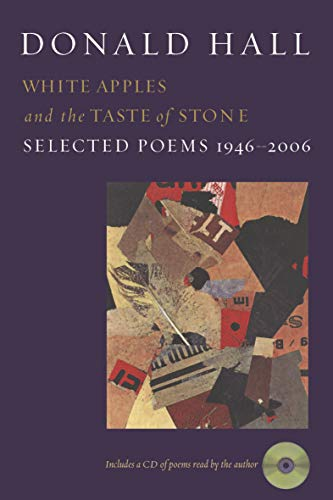 White Apples and the Taste of Stone Selected Poems Hall Donald